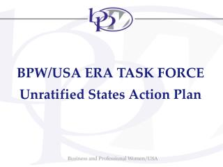 BPW/USA ERA TASK FORCE Unratified States Action Plan