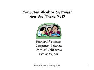 Computer Algebra Systems:  Are We There Yet