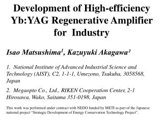 Development of High-efficiency Yb:YAG Regenerative Amplifier for  Industry