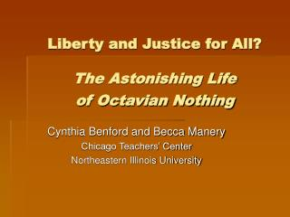 Liberty and Justice for All? The Astonishing Life of Octavian Nothing