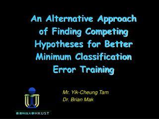 Mr. Yik-Cheung Tam Dr. Brian Mak
