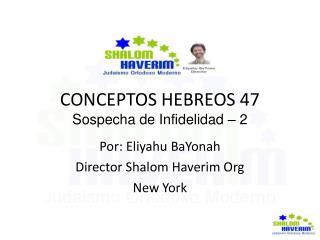 CONCEPTOS HEBREOS 47 Sospecha de Infidelidad – 2