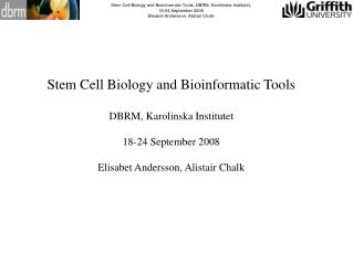 Stem Cell Biology and Bioinformatic Tools, DBRM, Karolinska Institutet, 18-24 September 2008