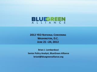 2012 YEO National Convening Washington, D.C. June 21 –24, 2012
