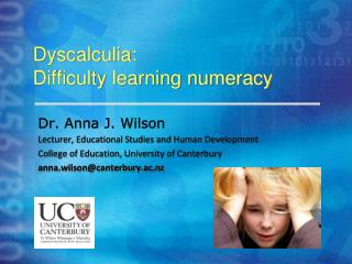 Dyscalculia: Difficulty learning numeracy