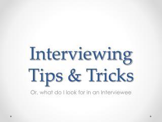 Interviewing Tips & Tricks
