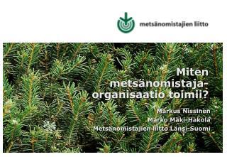 Miten metsänomistaja-organisaatio toimii?