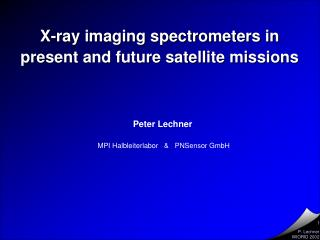 X-ray imaging spectrometers in  present and future satellite missions