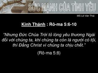 Kinh Thánh  : Rô-ma 5:6-10