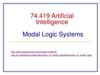 74.419 Artificial Intelligence Modal Logic Systems