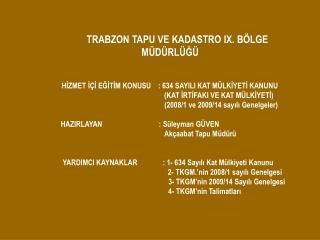 TRABZON TAPU VE KADASTRO IX. BÖLGE                  MÜDÜRLÜĞÜ