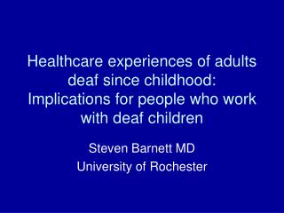 Steven Barnett MD University of Rochester