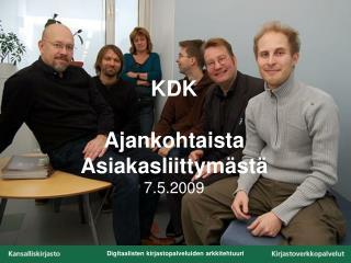 KDK Ajankohtaista Asiakasliittymästä  7.5.2009