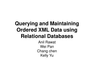 Querying and Maintaining Ordered XML Data using Relational Databases