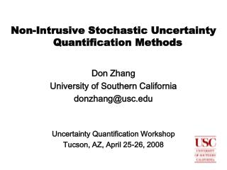 Non-Intrusive Stochastic Uncertainty Quantification Methods Don Zhang