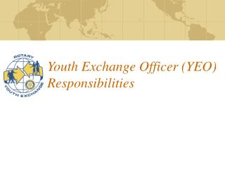 Youth Exchange Officer (YEO) Responsibilities