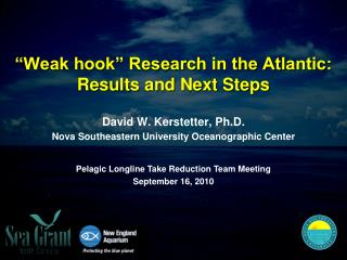 """""""Weak hook"""" Research in the Atlantic:  Results and Next Steps"""
