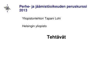 Perhe- ja jäämistöoikeuden peruskurssi 2013