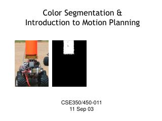 Color Segmentation &  Introduction to Motion Planning