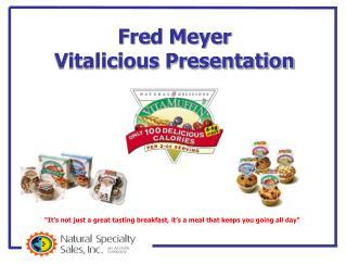 Fred Meyer Vitalicious Presentation