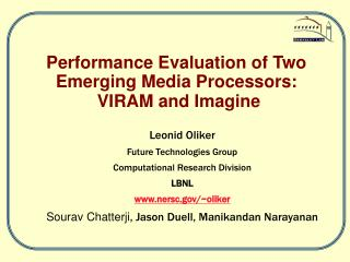 Performance Evaluation of Two Emerging Media Processors:  VIRAM and Imagine
