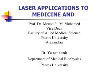LASER APPLICATIONS TO MEDICINE AND