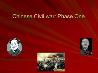 Chinese Civil war: Phase One