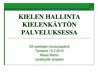KIELEN HALLINTA KIELENKÄYTÖN PALVELUKSESSA