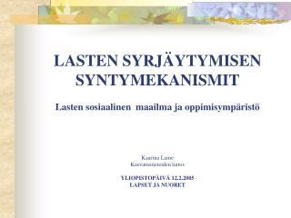 LASTEN SYRJÄYTYMISEN SYNTYMEKANISMIT