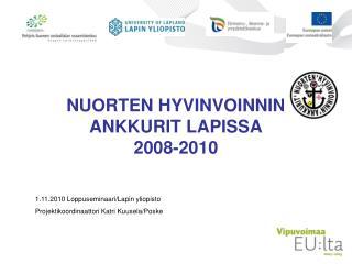 NUORTEN HYVINVOINNIN ANKKURIT LAPISSA  2008-2010