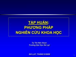 Tạ Thị Hân Hoan Trường Đại Học Đà Lạt  ĐÀ LẠT, THÁNG 9/2008