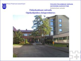 Oulaskankaan sairaala Opiskelijoiden yleisperehdytys