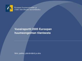 Vuosiraportti 2005 Euroopan huumeongelman tilanteesta