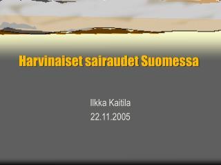 Harvinaiset sairaudet Suomessa