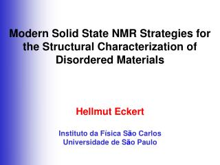 Modern Solid State NMR Strategies for the Structural Characterization of Disordered Materials