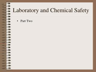 Laboratory and Chemical Safety
