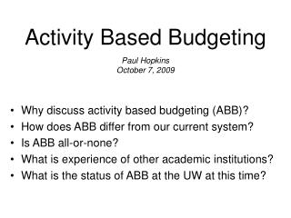 Activity Based Budgeting  Paul Hopkins October 7, 2009