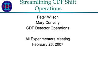 Streamlining CDF Shift Operations