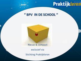 Nieuw & compact exclusief via  Stichting Praktijkleren
