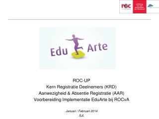 ROC-UP Kern Registratie Deelnemers (KRD) Aanwezigheid & Absentie Registratie (AAR)