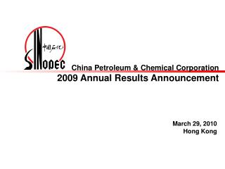 China Petroleum & Chemical Corporation 200 9  Annual Results Announcement