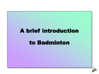 A brief introduction to Badminton