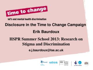 Disclosure in the Time to Change Campaign Erik Baurdoux