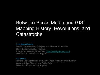 Between Social Media and GIS: Mapping History, Revolutions, and Catastrophe