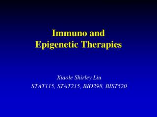 Immuno and Epigenetic Therapies