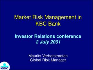 Market Risk Management in KBC Bank Investor Relations conference  2 July 2001