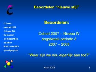 Beoordelen: Cohort 2007 –  Niveau  IV oogstweek periode 3 2007 – 2008