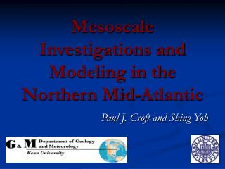 Mesoscale Investigations and Modeling in the Northern Mid-Atlantic