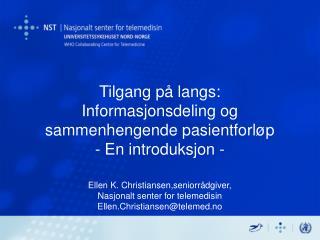 """""""Tilgang på tvers"""" – om deling av pasient-opplysninger, workshop 1. juni 2006"""