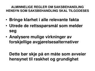 ALMINNELIGE REGLER OM SAKSBEHANDLING HENSYN SOM SAKSBEHANDLING SKAL TILGODESES